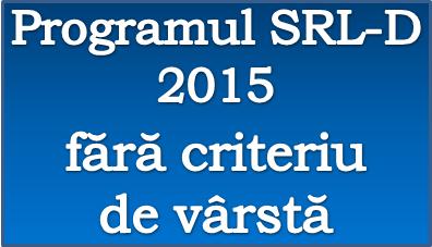 SRL-D – 10.000 de euro nerambursabili, pentru orice vârstă din 2015