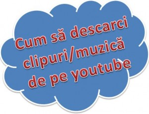 Cum sa descarci muzica de pe youtube