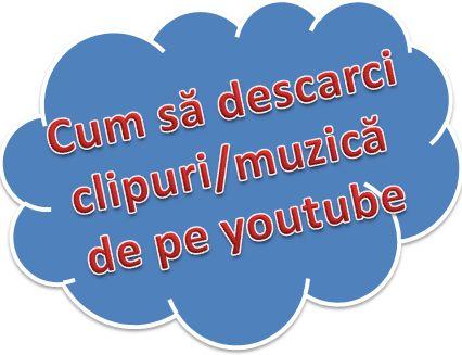 Cum descarci muzica de pe youtube – vezi 2 metode!