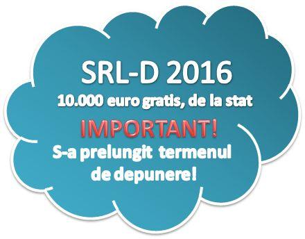 NOU! Termenul de înscrieri în programul SRL-D 2016 se prelungește!
